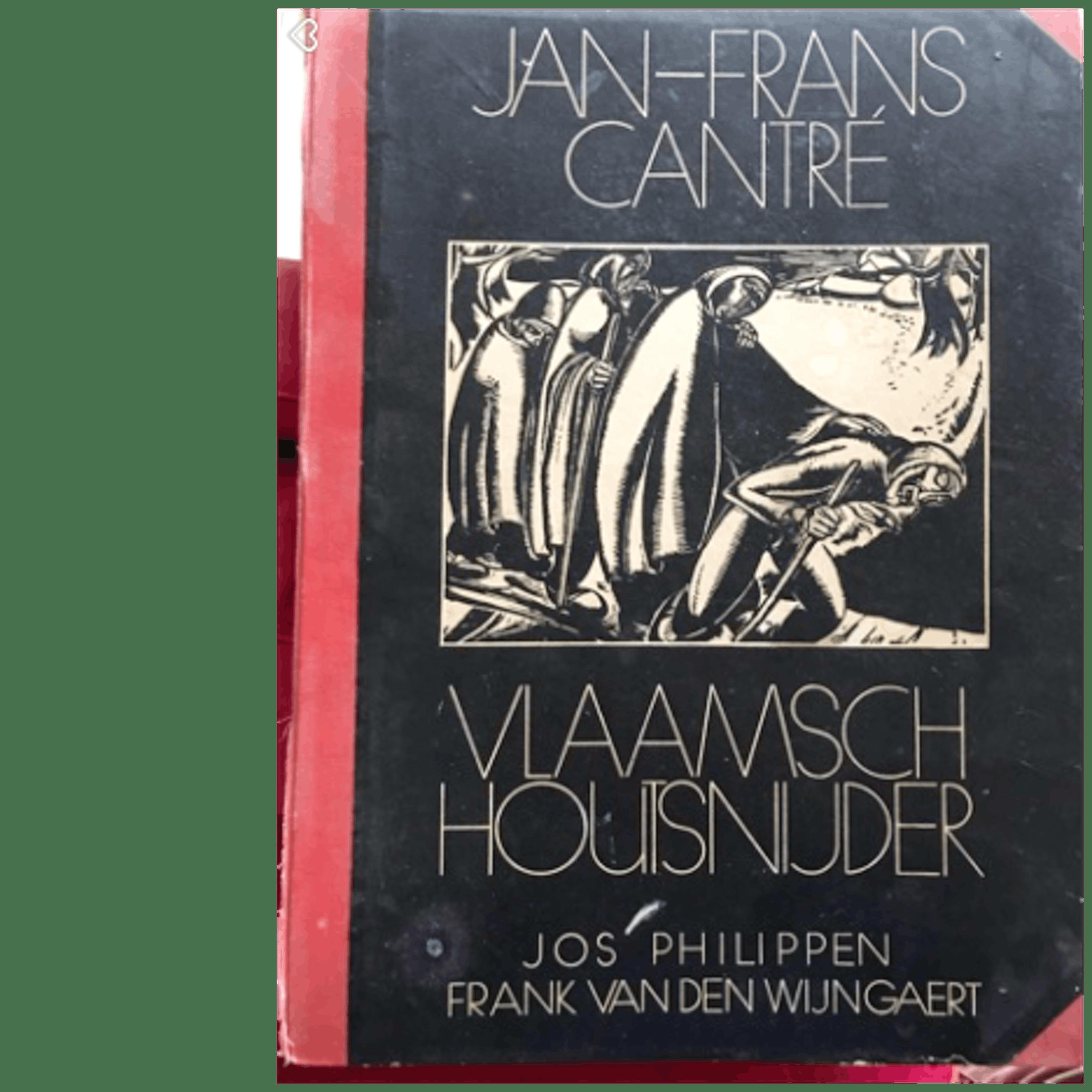Jan Frans Cantre - Jan-Frans Cantré, Vlaamsch Houtsnijder door Jos Philippen en Frank van den Wijng kopen? Bied vanaf 110!